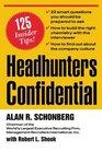Headhunters Confidential 125 Insider Secrets to Landing Your Dream Job