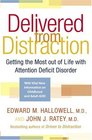 Delivered from Distraction  Getting the Most out of Life with Attention Deficit Disorder