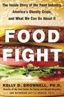 Food Fight  The Inside Story of the Food Industry America's Obesity Crisis and What We Can Do About It