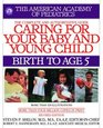 Caring for Your Baby and Young Child, Revised Edition : Birth to Age 5