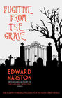 Fugitive from the Grave (Bow Street Rivals, Bk 4)