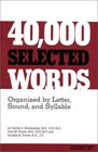 40,000 Selected Words: Organized by Letter, Sound, Syllable