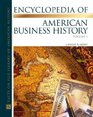 The Encyclopedia Of American Business History  2 vol set