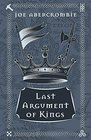 Last Argument Of Kings The First Law Book Three