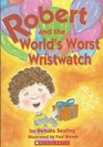 Robert and the World's Worst Wristwatch