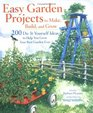 Easy Garden Projects to Make Build and Grow 200 DoItYourself Ideas to Help You Grow Your Best Garden Ever