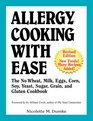 Allergy Cooking with Ease The No Wheat Milk Eggs Corn and Soy Cookbook