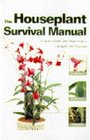 The New Houseplant Survival Manual