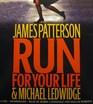 Run for Your LIfe (Audio CD) (Unabridged)
