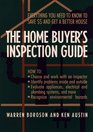 The Home Buyer's Inspection Guide  Everything You Need to Know to Save  and Get A Better House