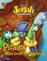Jonah and the Pirates Who (Usually) Don't Do Anything (VeggieTales)