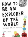 How to Be an Explorer of the World: Portable Life Museum (Perigee)