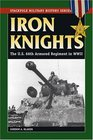 Iron Knights The US 66th Armored Regiment in World War II