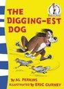 Diggingest Dog