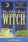 The Well-Read Witch Essential Books for Your Magickal Library