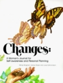 Changes: A Woman's Journal for Self Awareness And Personal Planning (Choices)