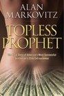 Topless Prophet: The True Story of America's Most Successful Gentleman's Club Entrepreneur