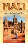 Mali Land of Gold and Glory