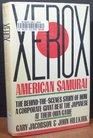 XEROX AMERICAN SAMURAI