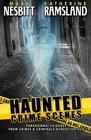Haunted Crime Scenes Paranormal Evidence From Crimes  Criminals Across The USA