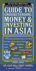 The ASIAN WSJ ASIA BUS NEWS GDE TO UNDERSTANDING MONEY AND INVESTING IN ASIA