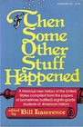 Then some other stuff happened: A new history of America (sort of)