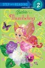 Barbie: Thumbelina (Step into Reading)