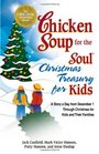 Chicken Soup for the Soul Christmas Treasury for Kids A Story a Day From Dec 1st to Christmas for Kids and Their Families