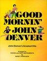 Good Mornin' John Denver Denver's Greatest Hits Arranged for Elementary Singers