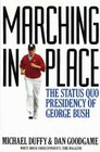 MARCHING IN PLACE THE STATUS QUO PRESIDENCY OF GEORGE BUSH