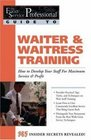 The Food Service Professionals Guide To Waiter  Waitress Training How To Develop Your Wait Staff For Maximum Service  Profit