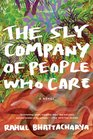 The Sly Company of People Who Care: A Novel