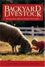 Backyard Livestock: Raising Good, Natural Food for Your Family, Third Edition