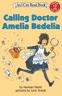 Calling Doctor Amelia Bedelia (I Can Read! Bk 2)