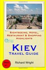 Kiev Travel Guide Sightseeing Hotel Restaurant  Shopping Highlights