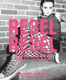 Rebel Rebel Anti-Style