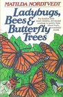 Ladybugs Bees and Butterfly Trees