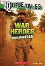 10 True Tales War Heroes From Iraq