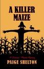 Killer Maize A Farmers Market Mystery