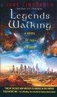 Legends Walking (Athanor, Bk 2)