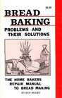 Bread Baking Problems and Their Solutions