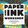 Paper  Ink Workshop Printmaking techniques using a variety of methods and materials