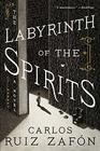 The Labyrinth of the Spirits A Novel