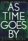 As Time Goes by: A Novel of Casablanca