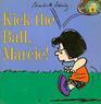 Kick the Ball, Marcie! (Peanuts Gang)