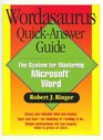 Wordasaurus Quick-Answer Guide  The System for Mastering Microsoft Word