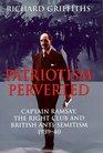 Patriotism perverted Captain Ramsay the Right Club and British anti-semitism 1939-40