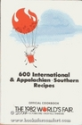 The 1982 World's Fair Official Cookbook: 600 International & Appalachian Southern Recipes [May-October, 1982 Knoxville, Tennessee]