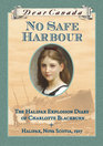 No Safe Harbour: The Halifax Explosion Diary of Charlotte Blackburn (Dear Canada)