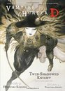Vampire Hunter D Volume 13 TwinShadowed Knight Parts One And Two